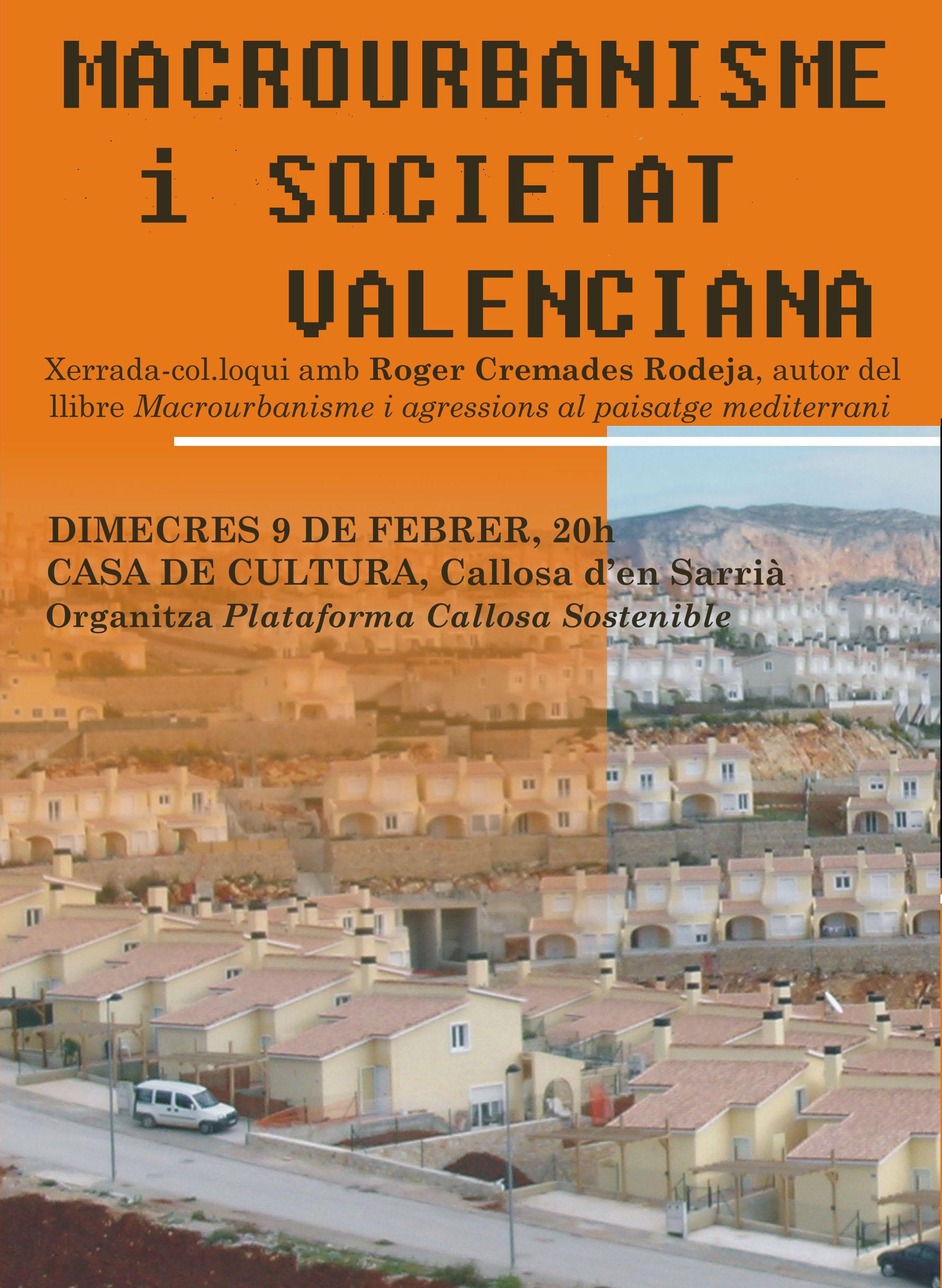 """El pròxim dimecres dia 9 de febrer tindrà lloc a la Casa de Cultura de Callosa d'en Sarrià una xerrada-col·loqui amb Roger Cremades Rodeja, autor del llibre """"Macrourbanisme i agressions..."""